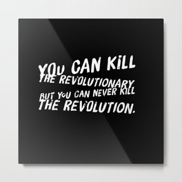 Can Never Kill The Revolution Metal Print