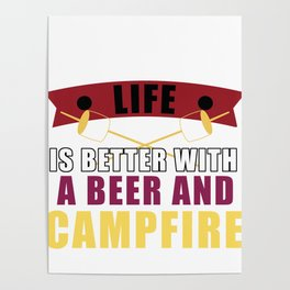 Camping Life Better With Beer And Campfire Camper Poster