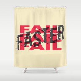 Fail Faster Shower Curtain