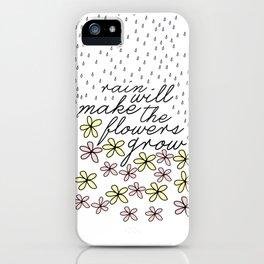 Rain Will Make The Flowers Grow #2 iPhone Case