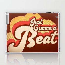 Just Gimme A Beat Laptop & iPad Skin