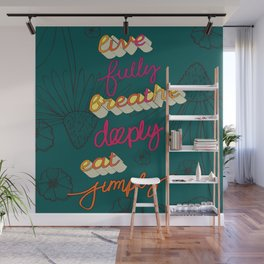 Live Fully, Breathe Deeply, Eat Simply Quote Wall Mural