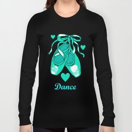 Love to Dance Teal Ballet Shoes Long Sleeve T-shirt