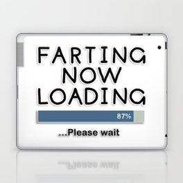 Farting Now Loading ... Please Wait Laptop & iPad Skin