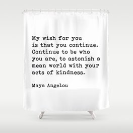 My Wish For You, Maya Angelou Motivational Quote Shower Curtain