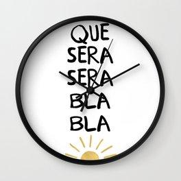 QUE SERA SERA BLA BLA - music lyric quote Wall Clock
