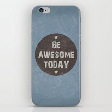 Be Awesome Today Poster iPhone & iPod Skin