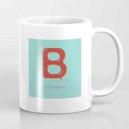 B is For Bollocks Coffee Mug