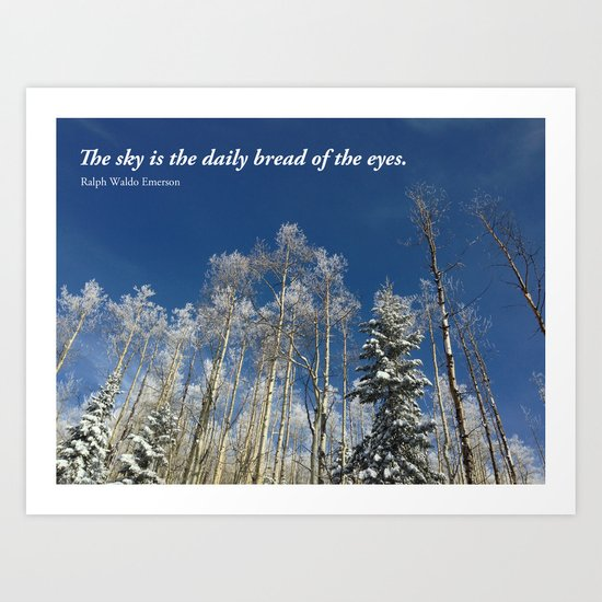 The sky is the daily bread of the eyes Art Print