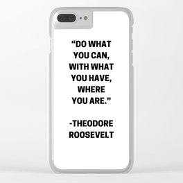DO WHAT YOU CAN - MOTIVATIONAL QUOTE Clear iPhone Case