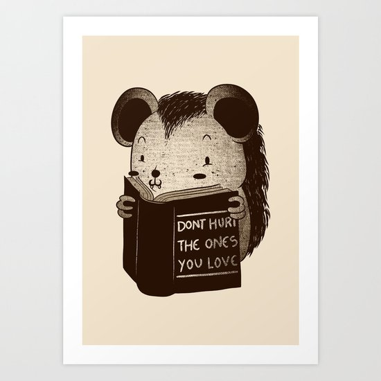 Hedgehog Book Don't Hurt The Ones You Love Art Print