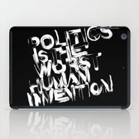 politics iPad Cases featuring Politics is the worst human invention by Jose Bernabe Studio