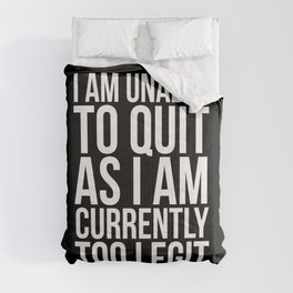 Unable To Quit Too Legit (Black & White) Comforters