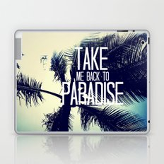 TAKE ME BACK TO PARADISE  Laptop & iPad Skin
