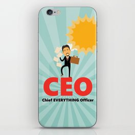 CEO-Chief EVERYTHING Officer iPhone Skin