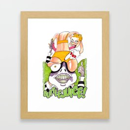 Buttlejuice it!!! Framed Art Print