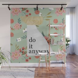 do it anyway Wall Mural