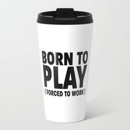 Born to play Travel Mug