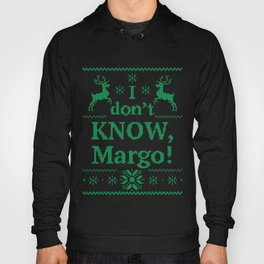 Christmas Vacation - I don't know, Margo! Hoody