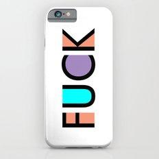 Fuck Typo Slim Case iPhone 6s