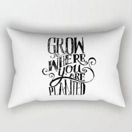 Grow Where You Are Planted Rectangular Pillow