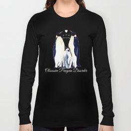 Obsessive Penguin Disorder* Long Sleeve T-shirt