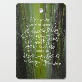 Created Anew on Greenery     Ephesians 2:10 Cutting Board
