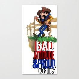 Bad Attitude Cowboy Canvas Print