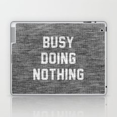 Busy Doing Nothing Laptop & iPad Skin