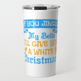 Bells Dirty Christmas Gift Shirt Travel Mug