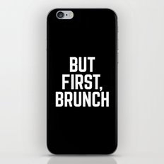 But First Brunch (Black & White) iPhone & iPod Skin