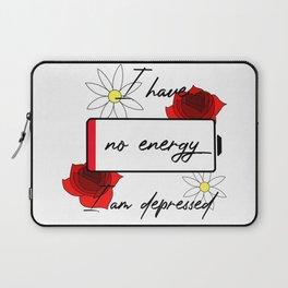 I have no energy, I am depressed Laptop Sleeve