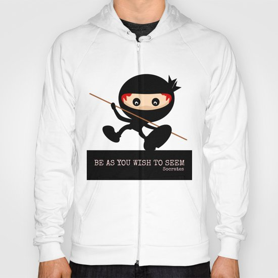 Ninja Be As You Wish To Seem Socrates Hoody