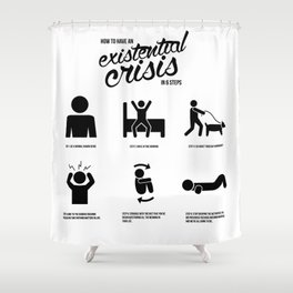 How to Have an Existential Crisis (In 6 Steps) Shower Curtain