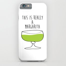 This Is Really A Margarita iPhone Case