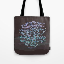 My Help Comes From The Lord - Psalm 121:1~2 Tote Bag