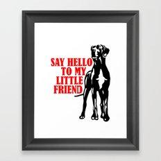Say hello to my little Great Dane friend Framed Art Print