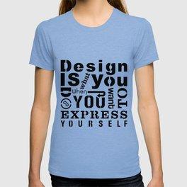 Design is T-shirt
