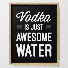 Vodka Awesome Water Funny Quote Serving Tray