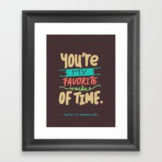 You're My Favorite Framed Art Print