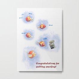 Greeting for Quitting Smoking- Fish Metal Print