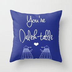 You're Dalek-table Doctor who Throw Pillow