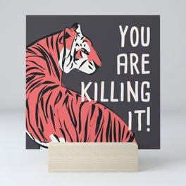 You are killing it 001 Mini Art Print