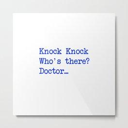 Knock-Knock 3 Metal Print