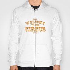 Welcome to the Circus / Dark Hoody