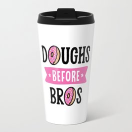 Doughs Before Bros Travel Mug