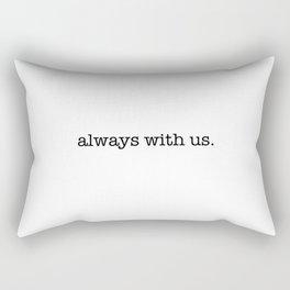 always with us Rectangular Pillow