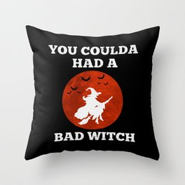 Funny Halloween Witch Shirt You Coulda Had A Bad Witch Throw Pillow