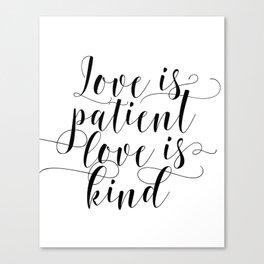 Love is Patient Sign, Love Is Patient, Love Is Kind, Corinthians Sign Canvas Print