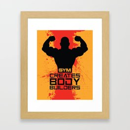 Gym creates bodybuilders Fitness Quote Typography Design Framed Art Print